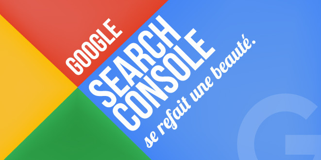 La nouvelle Google Search Console